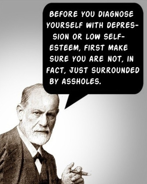 : Words Of Wisdom, Remember This, Food For Thoughts, Reality Check, Selfesteem, True Stories, Good Advice, Sigmund Freud, Self Esteem