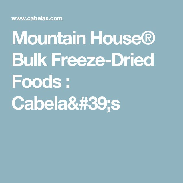 Mountain House® Bulk Freeze-Dried Foods : Cabela's