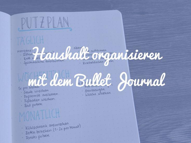 Bist du auf der Suche nach einem simplen Möglichkeit mit der du deinen Haushalt organisieren kannst? Dein Bullet Journal unterstützt dich dabei!