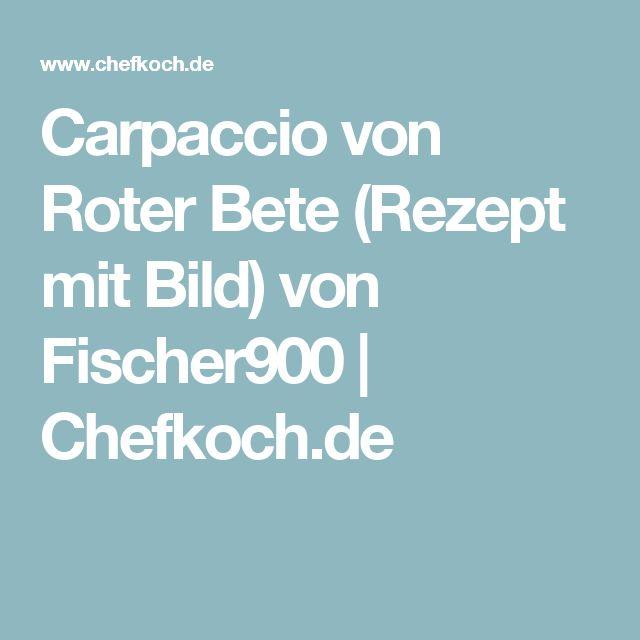 Carpaccio von Roter Bete (Rezept mit Bild) von Fischer900 | Chefkoch.de
