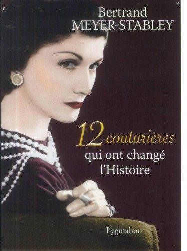 #Histoire #femmes #couturières | 12 COUTURIERES QUI ONT CHANGE L'HISTOIRE de MEYER-STABLEY BERTRAND