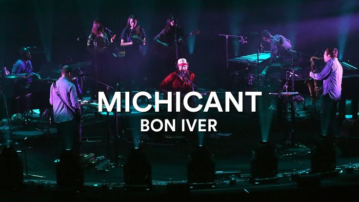 Bon Iver - Michicant at the Sydney Opera House, Vivid LIVE 2016 - YouTube