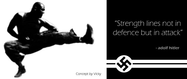 Strength lines not in defence but in attack  - adolf hitler  #adolf_hitler #hitlerquotes