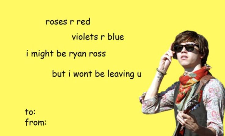 Ryan Ross Valentine<<< I know this was meant to be funny, but it kinda hurts tbh