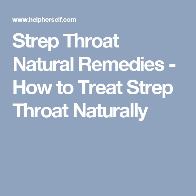Strep Throat Natural Remedies - How to Treat Strep Throat Naturally