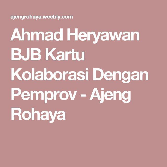 Ahmad Heryawan BJB Kartu Kolaborasi Dengan Pemprov - Ajeng Rohaya