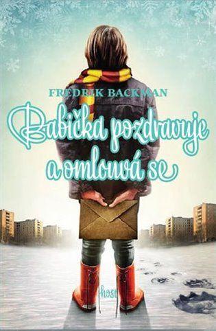 Fredrik Backman: Babička pozdravuje a omlouvá se