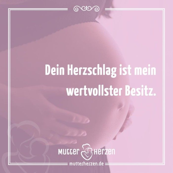 Mehr schöne Sprüche auf: www.mutterherzen.de #schwangerschaft #baby #herz…