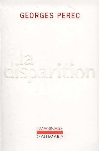 La disparition de Georges Perec Roman policier sous forme de lipogramme Plus de 300 pages écrites sans la lettre E !!! Magnifique