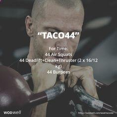 Taco44 WOD - For Time: 44 Air Squats; 44 Deadlift Clean Thruster (2 x 16/12 kg); 44 Burpees