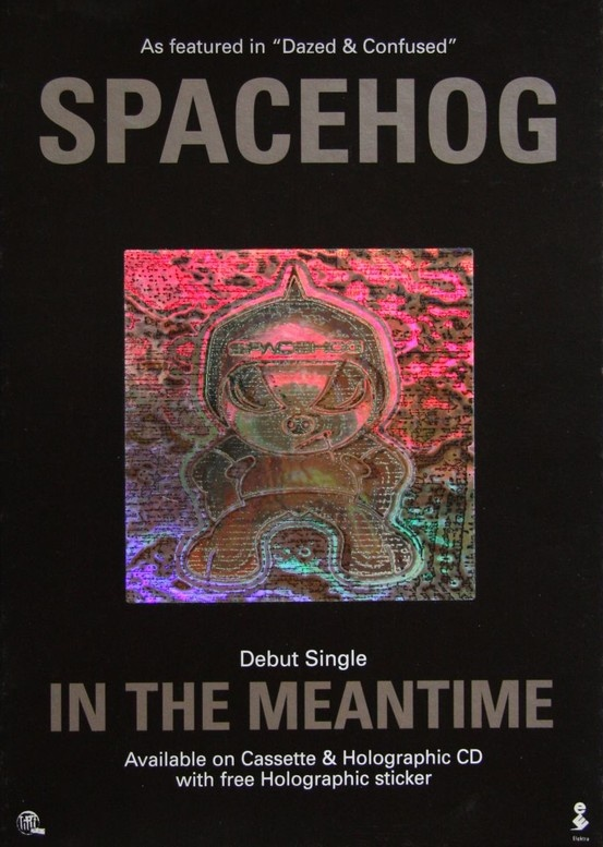 """In the Meantime"" is a song by alternatives 'Spacehog', from their debut album 'Resident Alien', released  in 1996. By heavily influenced by David Bowie, Queen, and T.Rex., it hit the top of the United States Billboard Mainstream Rock Tracks chart."