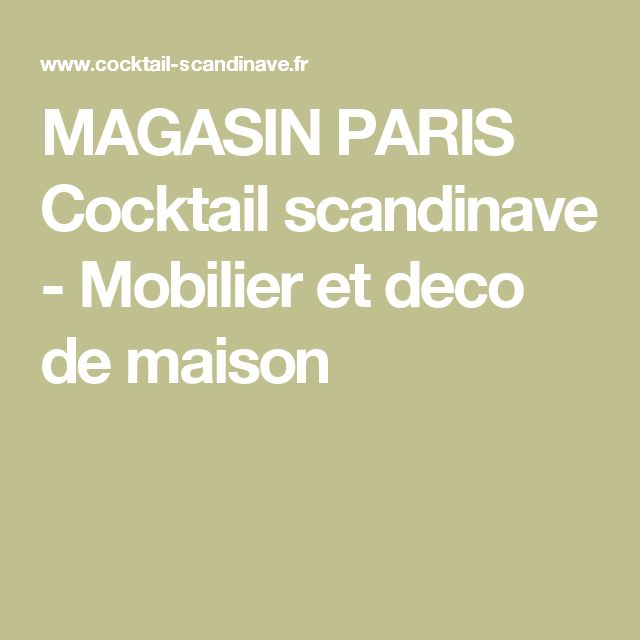 1000 Id Es Sur Le Th Me Cocktail Scandinave Sur Pinterest Meuble En Pin D Coration Int Rieure