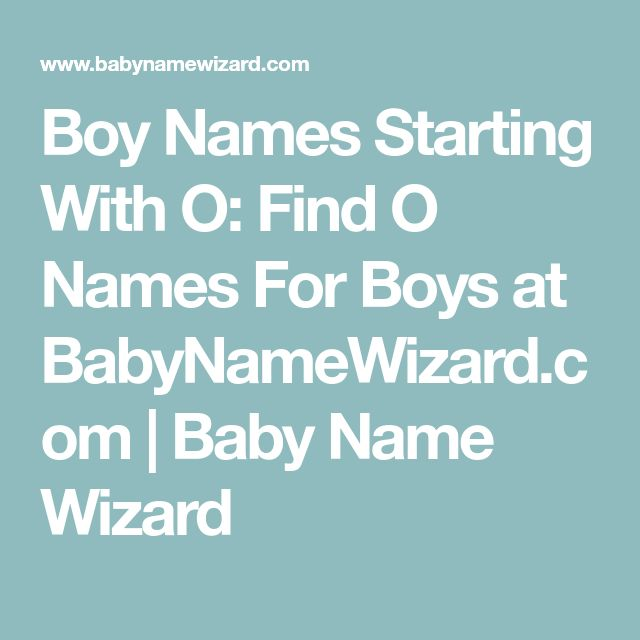 Boy Names Starting With O Find For Boys At BabyNameWizard
