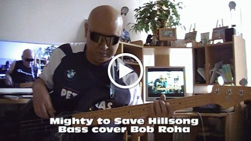 Mighty to Save Hillsong Bass cover Bob Roha
