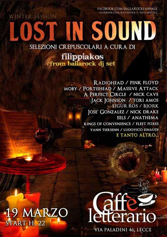 Lost in Sound, di Filippiakos dal Ballaròck Dj Set, giovedì 19 marzo 2015 al Caffè Letterario di #Lecce (Le)