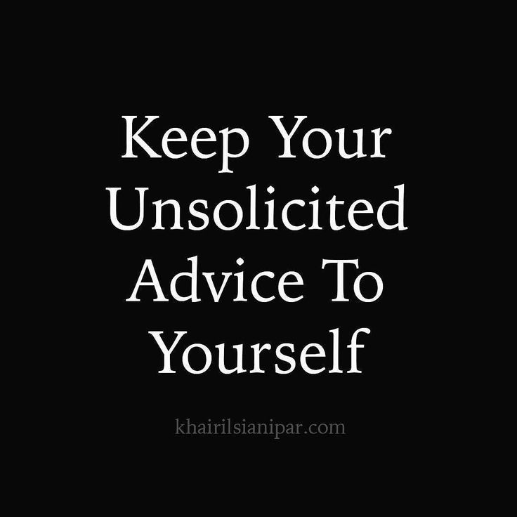 #SDR Success Daily Reminder: Keep Your Unsolicited Advice To Yourself . You know how its like  you care about the person and you want him or her to do well so you offer your advice. If you are not so lucky most of the time those advices are never well received. Regardless how well intentioned they were. You might think that if it were you you would gladly welcome it. Perhaps you are one of the enlightened ones or simply yet to be on the receiving end. People in general values themselves…