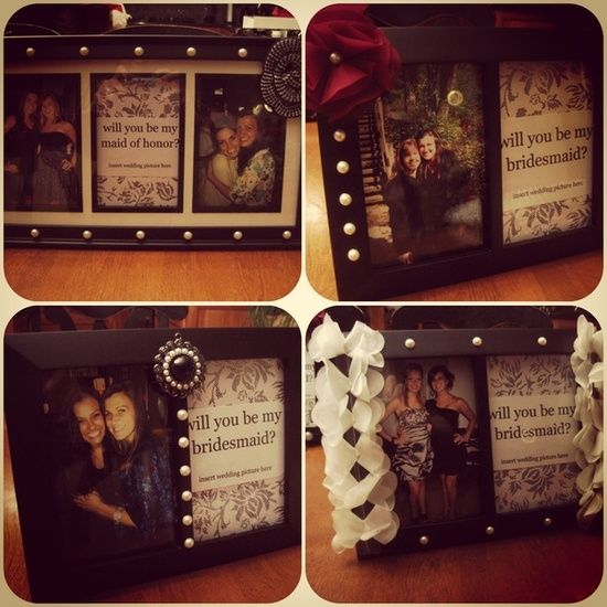 How to ask your bridesmaids.. Cute idea for each one.. Add  personal note in frame and picture of us.. Do over Xmas break