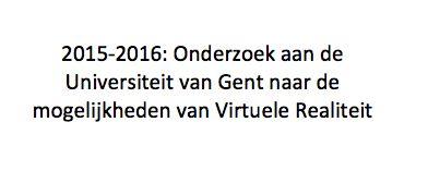 Aan de Universiteit van Gent hielp ik mee aan een onderzoek naar de mogelijkheden rond Virtuele Realiteit. We gingen na in welke mate emoties gemanipuleerd kunnen worden bij verschillend mediagebruik.