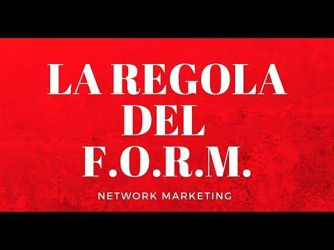 Network Marketing - La regola del F.O.R.M.