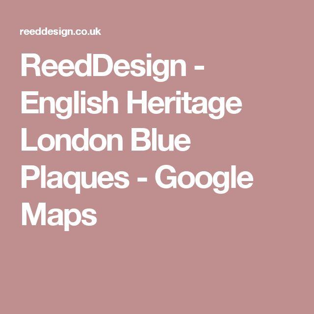 ReedDesign - English Heritage London Blue Plaques - Google Maps