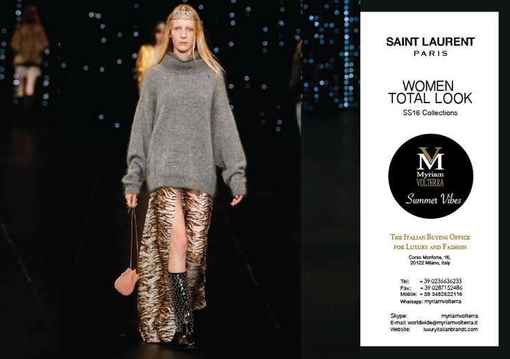 SAINT LAURENT SS16 WOMEN TOTAL LOOK available for an order at Myriam Volterra Luxury Buying Office! Contact us by phone, email, Skype or visit our office in Milan and we provide you with all the necessary information! http://www.luxuryitalianbrands.com