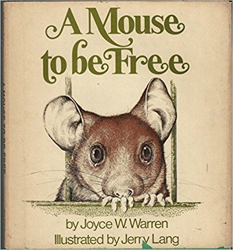 Another book illustrated by my dad.  A Mouse To Be Free: Joyce W Warren, Jerry Lang: 9780913604007: Amazon.com: Books