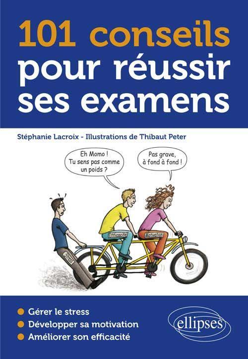 101 conseils pour réussir ses examens / Stéphanie Lacroix http://www.editions-ellipses.fr/popup_image.php?pID=9963