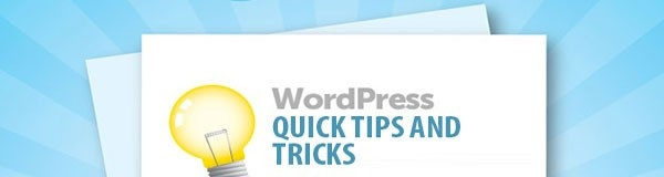 WordPress Quick Tips and Tricks