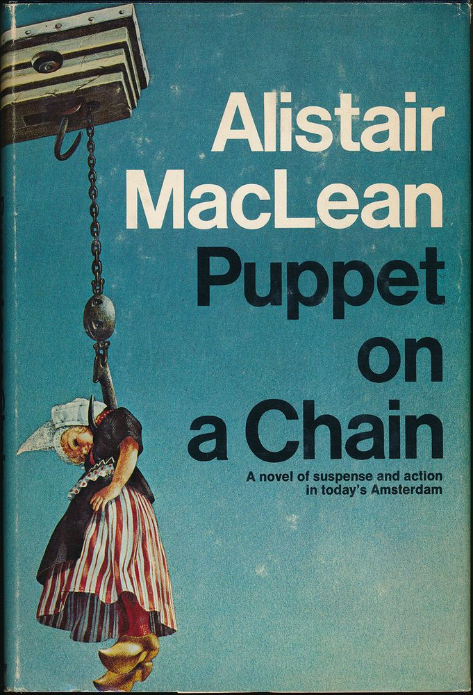 Puppet on a Chain by Alistair MacLean FIRST AMERICAN EDITION