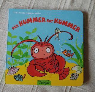 3 von 5 Sterne Susanne Weber: Der Hummer hat Kummer Oetinger Verlag, Hamburg 2015 ISBN: 978-3789178795 Illustration: Tanja Jacobs Ausstattung: 16 Seiten, Pappbilderbuch Preis: 5,99 € Vom Verlag empfohlenes Lesealter: ab 1 Jahr