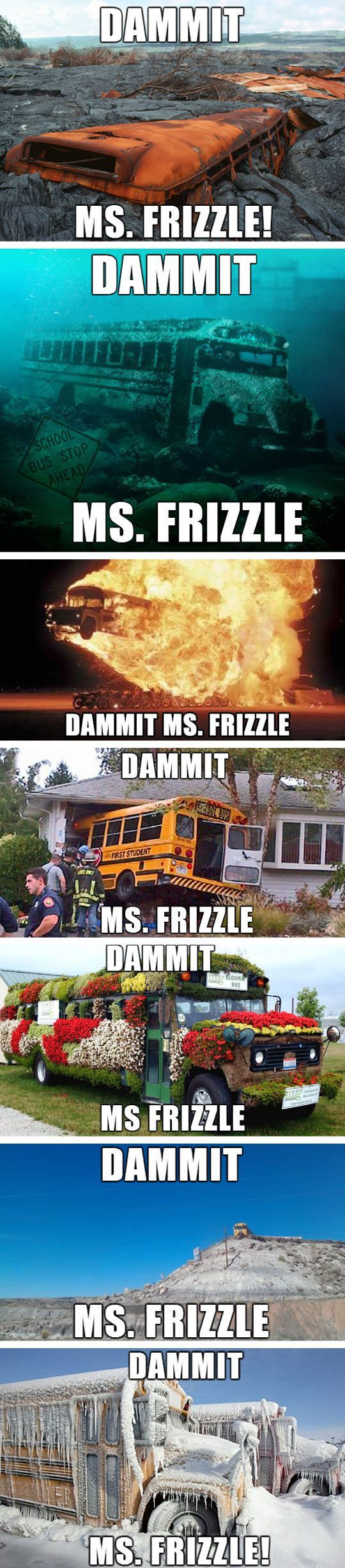 Ms. Frizzle and her Magic School Bus were one of the staples of my childhood, so this is hilarious.