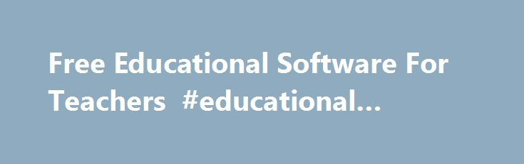 Free Educational Software For Teachers #educational #software http://education.remmont.com/free-educational-software-for-teachers-educational-software-3/  #educational software # World Geography Games 1. Download the registered version by clicking here [ file size 1407 kb ] 2. Install by double-clicking on Setup_World_Geography.exenote: This program is freeware, and may be distributed at will. SAT / GRE Crash Course 1. Download the shareware version by clicking here [ file size 861 kb ] 2…