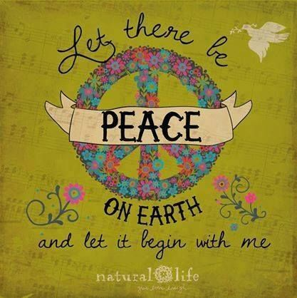 "♥ ""Let there be PEACE on Earth, and let it begin with me.""  °•☮•°"