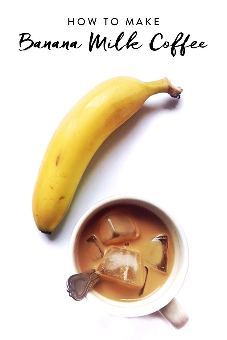 Banana-Milk Coffee Is Delicious, Low-Calorie and Super Easy to Make via @PureWow