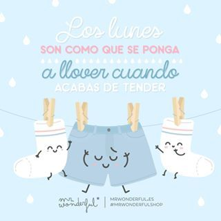 Aunque los lunes sean un poco aguafiestas, nada puede con un solete como tú. Mondays are like when it starts to rain just after you have finished hanging out the washing. Even if Monday rains on your parade, there is no way it can hold you back, sunshine. #mrwonderfulshop #monday #clothes #quotes