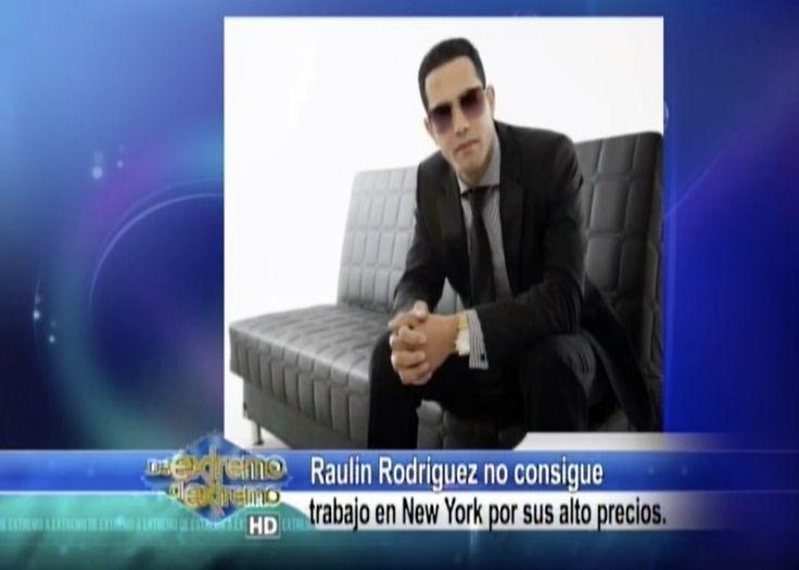 Raulin Rodriguez No Consigue Trabajo En Nueva York Por Qué Cobra Muy Caro