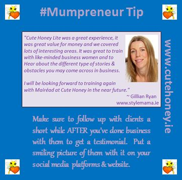 Make sure to follow up with clients a short while AFTER you've done business with them to get a testimonial.  Put a smiling picture of them with it on your social media platforms and website. www.mumpreneursupportnetwork.com