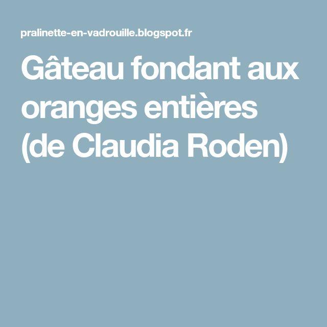 Gâteau fondant aux oranges entières (de Claudia Roden)