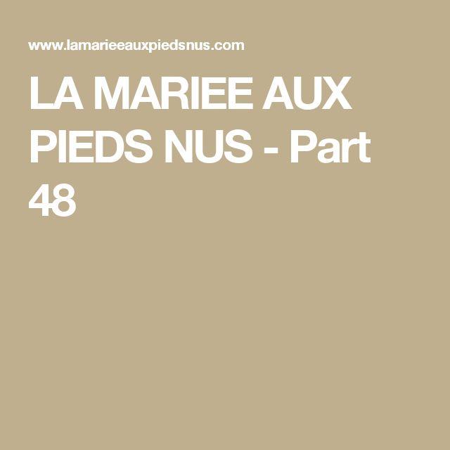 LA MARIEE AUX PIEDS NUS - Part 48
