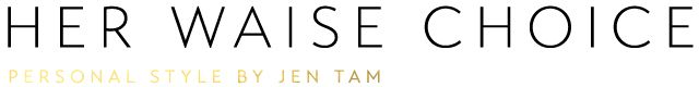 Her Waise Choice   A Vancouver Personal Style Blog by Jen Tam