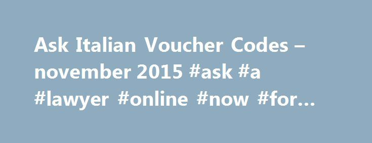 Ask Italian Voucher Codes – november 2015 #ask #a #lawyer #online #now #for #free http://questions.nef2.com/ask-italian-voucher-codes-november-2015-ask-a-lawyer-online-now-for-free/  #ask voucher # Ask Italian vouchers Current Ask Italian voucher and Ask Italian offers Special offers for newsletter sign-ups at Ask Italian Ask Italian alternatives About Ask Italian Ask Italian is a UK restaurant chain offering delicous Italian food. If you are tired of tasteless food and long for something…