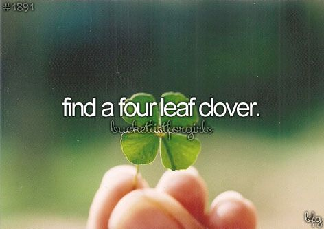 beforeidie, bucketlist, bucketlistforgirls, find, four leaf clover, girly…