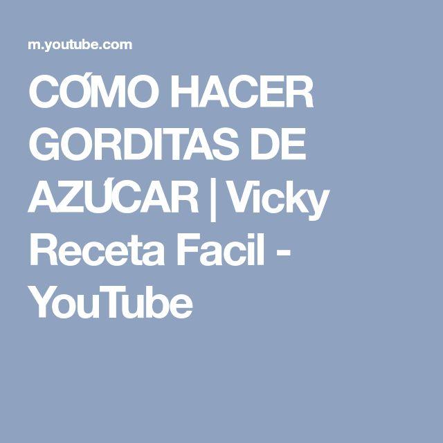 CÓMO HACER GORDITAS DE AZÚCAR | Vicky Receta Facil - YouTube