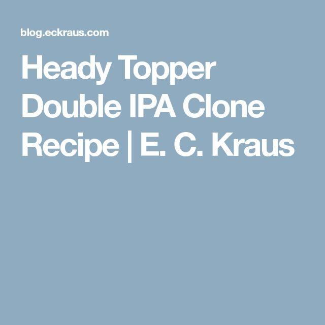 Heady Topper Double IPA Clone Recipe | E. C. Kraus