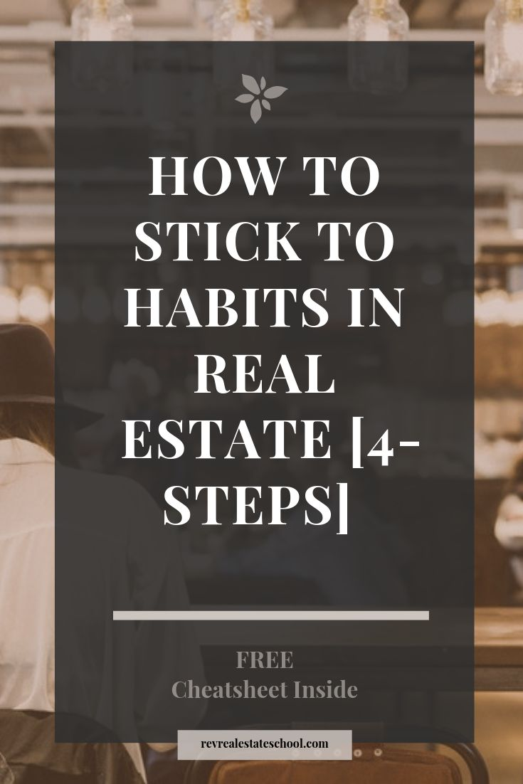 How To Stick to a Habit as a New Real Estate Agent