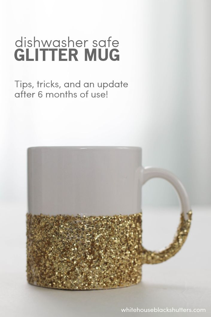 This blogger says her dishwasher safe glitter mug held up after 6 months!!! Here are her tips, tricks, and the tutorial to DIY your own.