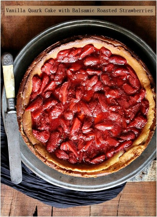 -we must make this one!!   Vanilla quark cake with balsamic roasted strawberries...rustic