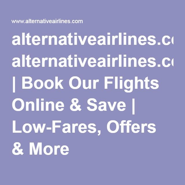 alternativeairlines.com | Book Our Flights Online & Save | Low-Fares, Offers & More