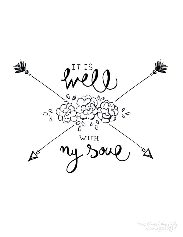 """We Lived Happily Ever After: """"It Is Well With My Soul"""" Free Printable"""