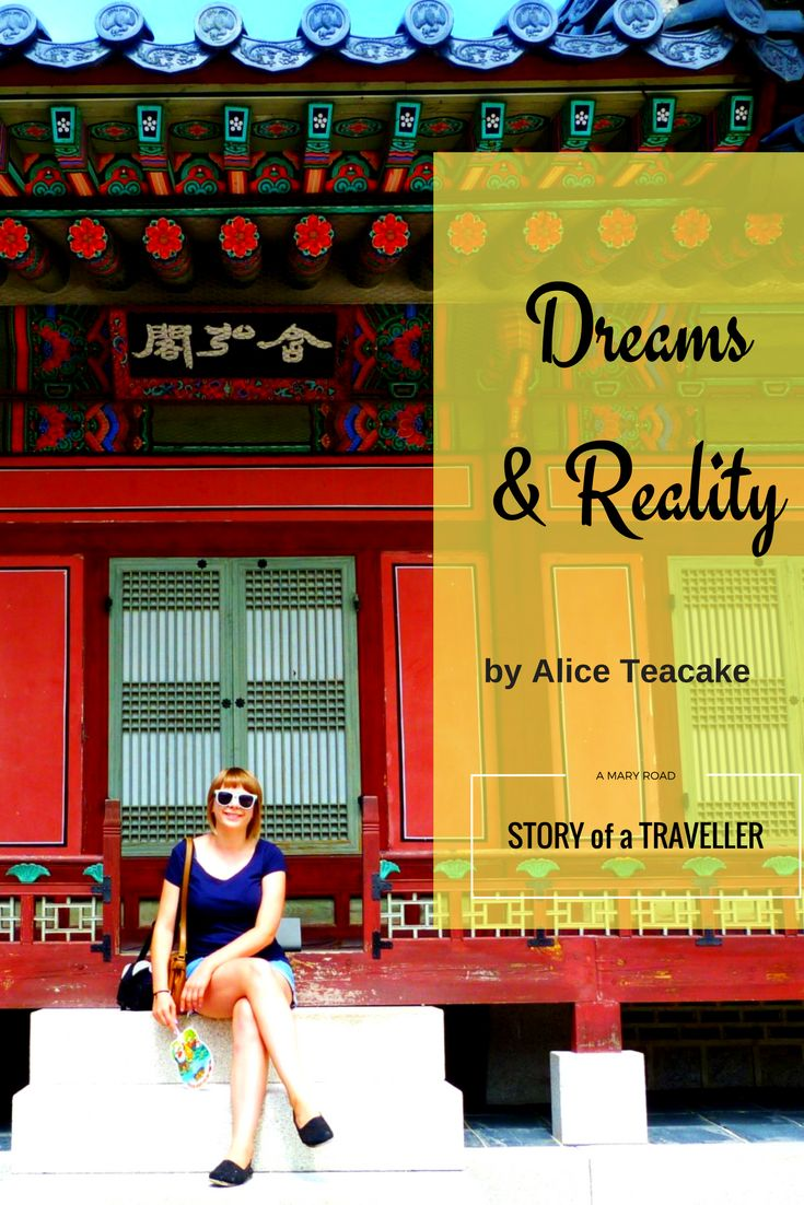 Dreams and Reality by Alice Teacake @teacaketravels - Story of a Traveller - Because life is not just about realities, it's fueled by great dreams as well.